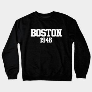 Boston 1946 (variant) Crewneck Sweatshirt