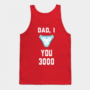 Dad, I Love You 3000 Tank top