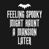 Feeling Spooky T Shirt