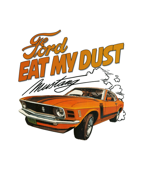 Ford Eat My Dust T Shirt