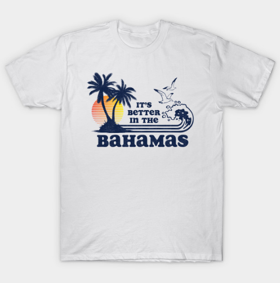 It's Better in the Bahamas Vintage 80s 70s T Shirt