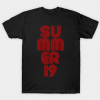 Summer 19, summertime 2019 T Shirt