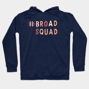 #broadsquad Hoodie