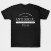 Official member of the Anti Social Club T Shirt