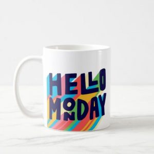Colorful Enthusiasm Hello Monday Ceramic Mug