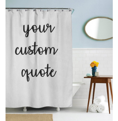Custom Quote Shower Curtain