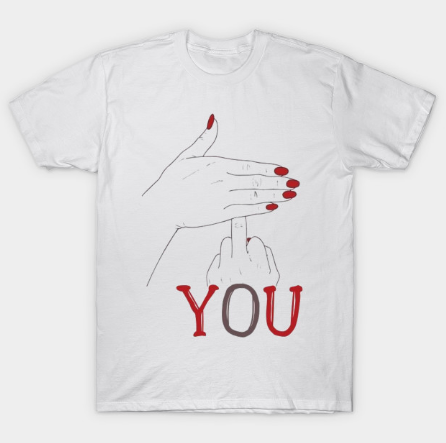 Fuck You Funny Hands Up Covering Middle Finger Memes Typographic Man's & Woman's T Shirt