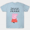 Peppa pig praying T Shirt