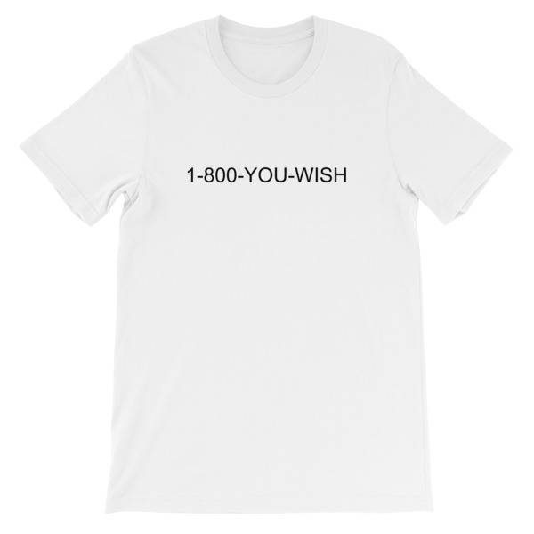 1-800-You Wish T Shirt