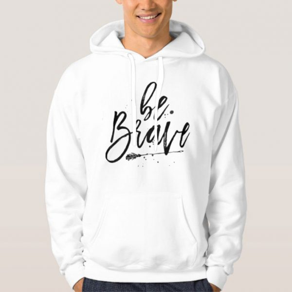 Be-Brave-Hoodie-For-Women-And-Men-Size-S-3XL