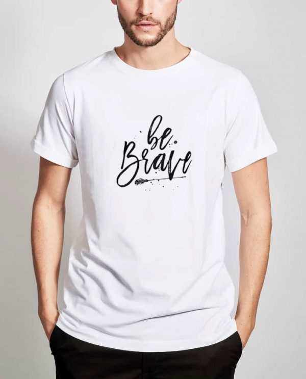 Be-Brave-T-Shirt-For-Women-And-Men-Size-S-3XL
