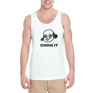 Chubbin'-It-Tank-Top-For-Women-And-Men-Size-S-3XL