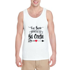 I've-Been-Promoted-To-Big-Cousin-Tank-Top-For-Women-And-Men-Size-S-3XL