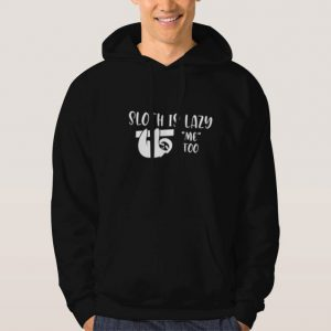 Sloth-Is-Lazy-Me-Too-Hoodie-Unisex-Adult-Size-S-3XL