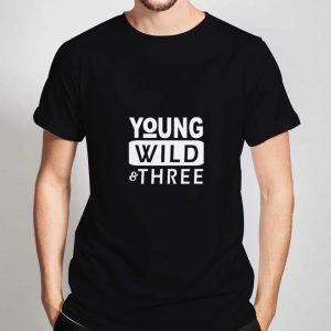 Young-Wild-Three-T-Shirt-For-Women-And-Men-Size-S-3XL