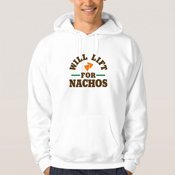 Will-Lift-For-Nachos-Hoodie